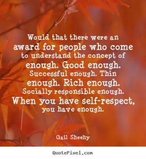 ... enough. Good enough. Successful enough. Thin enough. Rich enough