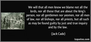 We will that all men know we blame not all the lords, nor all those ...