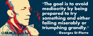 Georges St-Pierre Quote on Mediocrity