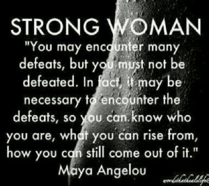 Strong Woman by Maya Angelou: Life Quotes, Maya Angelou, Inspiration ...