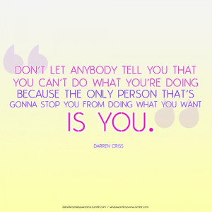Darren criss, quotes, sayings, best quote, inspirational