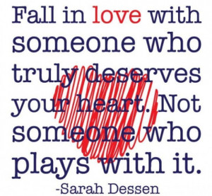 love with someone who truly deserves your heart not someone who plays ...