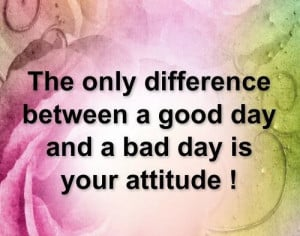 Good Day Bad Day Quotes