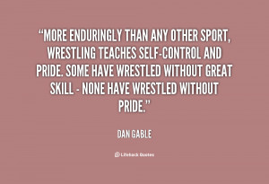 File Name : quote-Dan-Gable-more-enduringly-than-any-other-sport ...