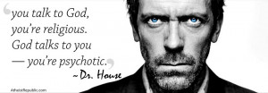 Dr. Gregory House on Religion