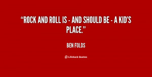 File Name : quote-Ben-Folds-rock-and-roll-is-and-should-85593.png ...