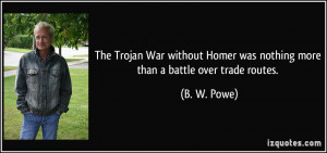 The Trojan War without Homer was nothing more than a battle over trade ...