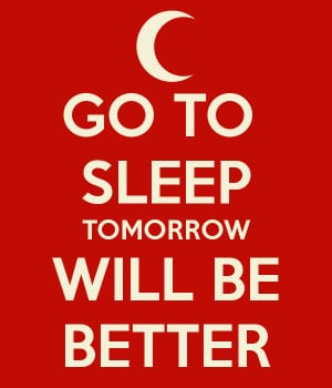 go-to-sleep-tomorrow-will-be-better.png#Tomorrow%20will%20be%20better ...