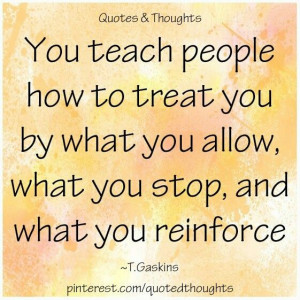 Teach People How To Treat You