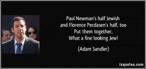 Paul Newman's half Jewish and Florence Pecdasen's half, too Put them ...
