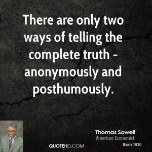 thomas-sowell-thomas-sowell-there-are-only-two-ways-of-telling-the.jpg