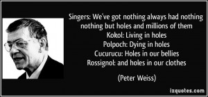 Singers: We've got nothing always had nothing nothing but holes and ...