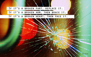 ... quotes typography heart face broken part replace shattered glass arm