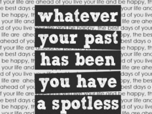 whatever-your-past-has-been-life-quotes-sayings-pictures.jpg