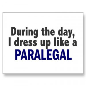 During The Day I Dress Up Like A Paralegal