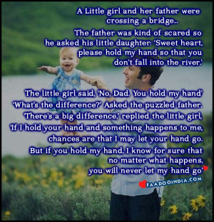 Little girl and her father were crossing a bridge. The father was kind ...