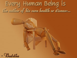 ... Human Being Is the auther of his own Health or Disease ~ Health Quote