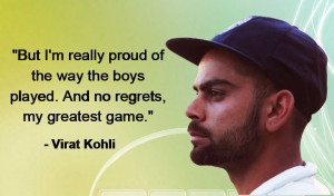 No regrets, my greatest game', says Virat Kohli