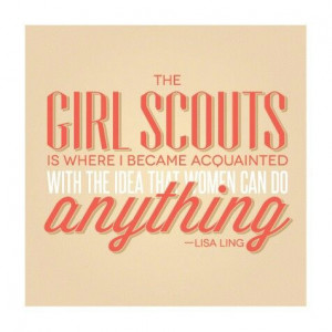 Girl scouts is where...great quote.
