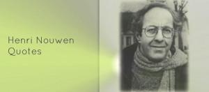 Prayer Quotes – Henri Nouwen