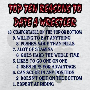 Wrestling Top Ten Date Reasons T-Shirt by sporteesandmore