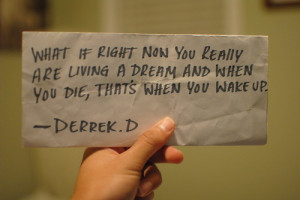 die, dream, life, living, now, quotes, text, typography, wake, words