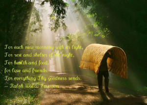with its light, For rest and shelter of the night, For health and food ...