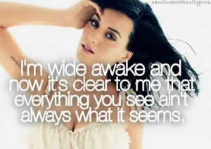Katy Perry Wide Awake Quotes Wide awake- katy perry · found on ...