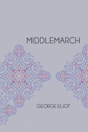 """... - one is conscious of her presence."""" Middlemarch, George Eliot"""
