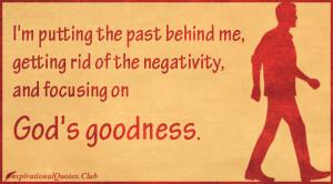 ... negative, God, goodness, inspirational, moving on, letting go, faith