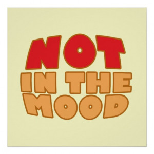 Not In The Mood Poster