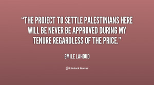 The project to settle Palestinians here will be never be approved ...