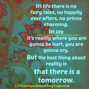 In life there is no fairy tales..