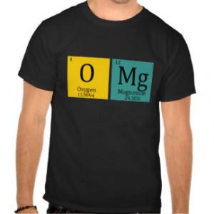 Funny Sayings | NERDY GEEK periodic chart OMG Shirt