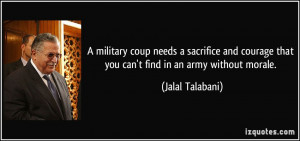 ... that you can't find in an army without morale. - Jalal Talabani