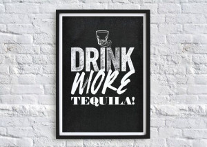 Drink More Tequila Quote Typography Art Print