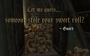 Let me guess… someone stole your sweetroll?
