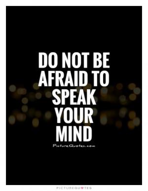 Mind Quotes Speak Your Mind Quotes Speaking Quotes