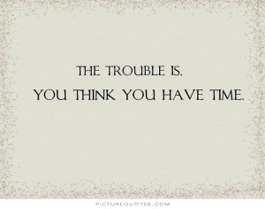 Life Quotes Famous Quotes About Life Time Quotes Dont Waste Your Time ...