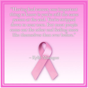 """breast cancer quotes """"Having had cancer, one important thing to know ..."""