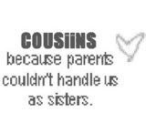 Cousin Quotes Graphics - Cousin Quotes Images - Cousin Quotes Pictures