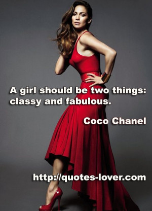 girl should be two things: classy and fabulous