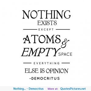 Nothing… – Democritus motivational inspirational love life quotes ...
