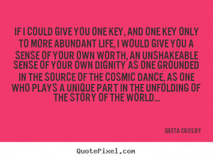 Unique Quotes About Life Greta crosby picture quotes