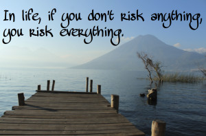 Are YOU taking any risks today?