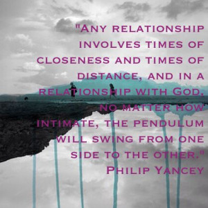 Relationship with God. Philip Yancey quote