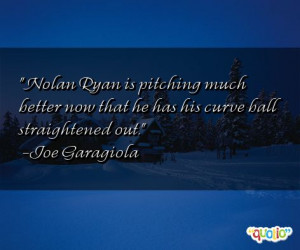 Nolan Ryan is pitching much better now that he has his curve ball ...