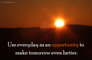 Motivational Quotes-Thoughts-Opportunity-Tomorrow-Best Quotes