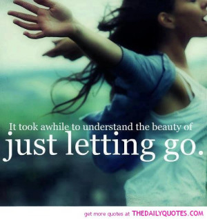 beauty-of-letting-go-quote-nice-good-awesome-sayings-pictures-pics.jpg