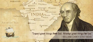 William Carey ~ Baptist Missionary